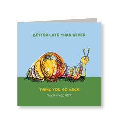Better Late Than Never Thank You Card